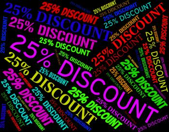 Twenty Five Percent Shows Save Promotion And Offers