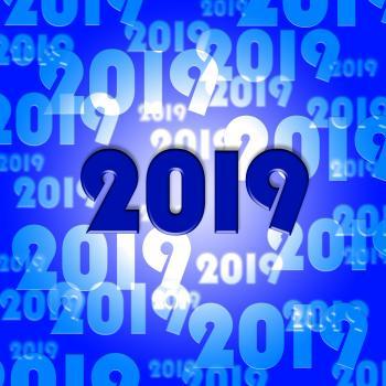 Twenty Nineteen Shows 2019 New Year And Celebrate