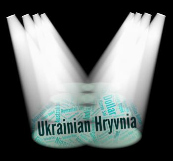 Ukrainian Hryvnia Represents Foreign Currency And Currencies
