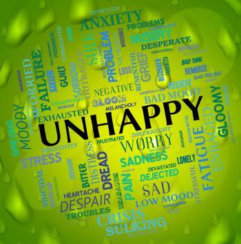 Unhappy Word Shows Grief Stricken And Depressed