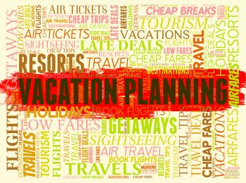 Vacation Planning Means Getaway Booking And Book