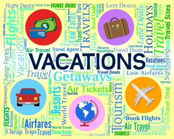 Vacations Word Indicates Words Travelling And Travel