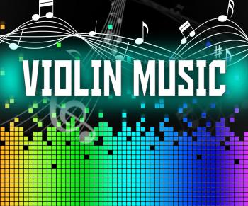 Violin Music Indicates Sound Track And Acoustic