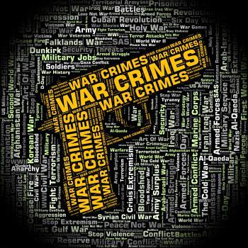 War Crimes Represents Illegal Act And Battles