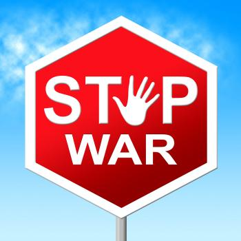 War Stop Shows Warning Sign And Battles