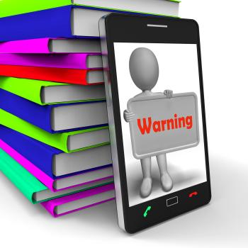 Warning Phone Shows Dangerous And Be Careful