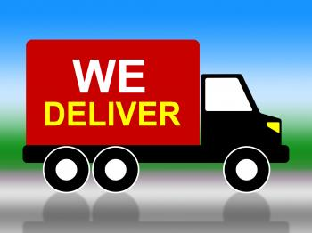 We Deliver Represents Transporting Parcel And Moving