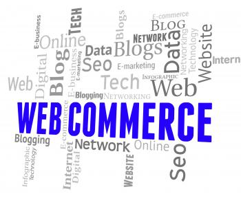 Web Commerce Means Wordclouds Ecommerce And Selling
