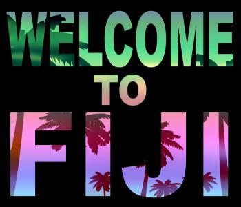 Welcome To Fiji Indicates Fijian Vacations And Invitation