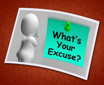 Whats Your Excuse Photo Means Explain Procrastination