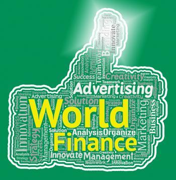 World Finance Thumb Indicates Thumbs Up And Validation