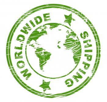 Worldwide Shipping Represents Globalize Globally And Globalisation