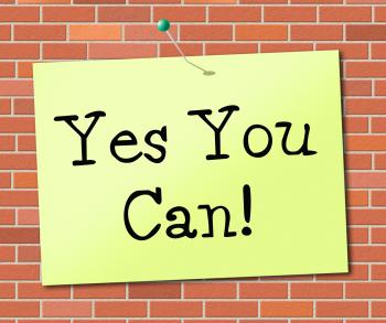 Yes You Can Means All Right And Agree