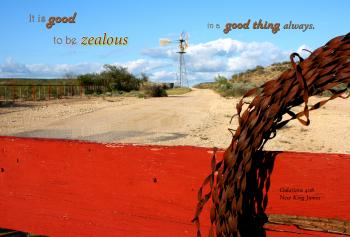 Zealous in a Good Thing