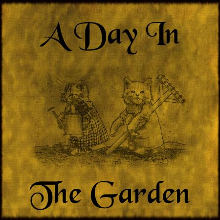 A Day In The Garden