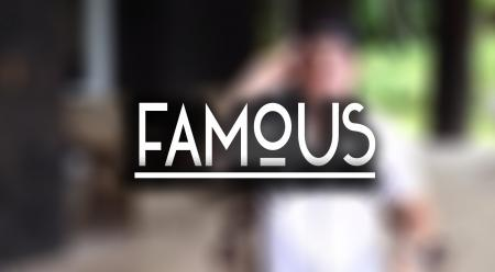 Be Famous!!!