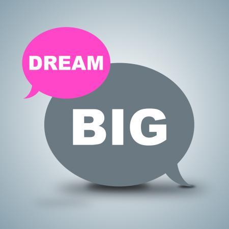Dream Big Shows Dreamer Vision And Aspiration