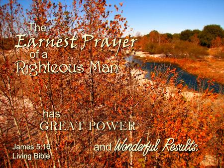 Earnest Prayer Gives Good Results
