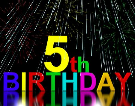Fifth Or 5th Birthday Celebrated With Fireworks