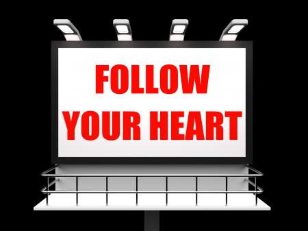 Follow Your Heart Sign Refers to Following Feelings and Intuition