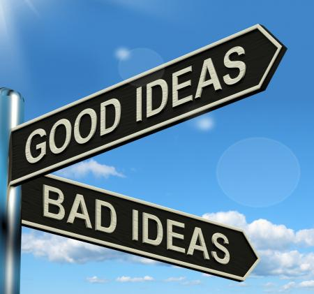 Good Or Bad Ideas Signpost Showing Brainstorming Judging Or Choosing