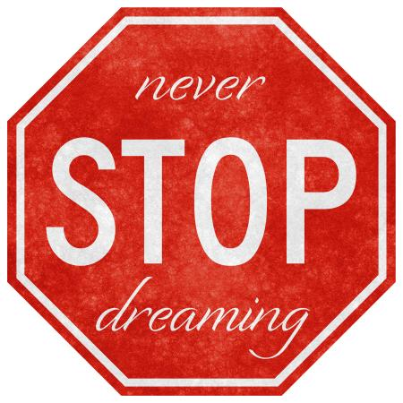 Grunge Road Sign - Never Stop Dreaming