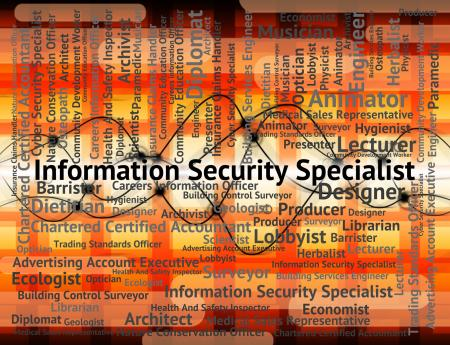 Information Security Specialist Indicates Skilled Person And Occ