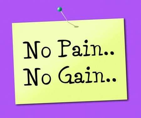 No Pain Gain Represents Making It Happen And Success