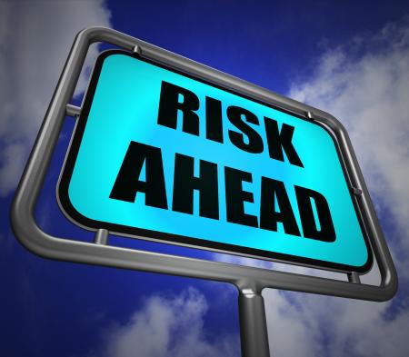 Risk Ahead Signpost Shows Dangerous Unstable and Insecure Warning