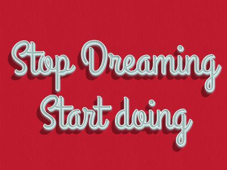 Stop dreaming start doing quote