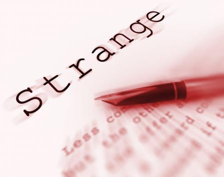 Strange Word Displays Unusual Odd Or Curious